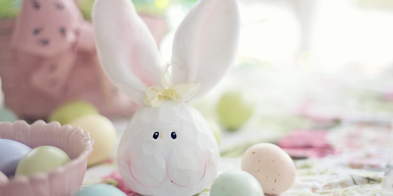 4 Tips for Celebrating Easter during Covid 19